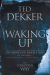 Ted Dekker: Waking Up: To Who You Really Are (If You Dare)
