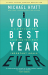 Michael Hyatt: Your Best Year Ever: A 5-Step Plan for Achieving Your Most Important Goals