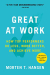 Morten Hansen: Great at Work: How Top Performers Do Less, Work Better, and Achieve More
