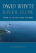 David Whyte: River Flow: New & Selected Poems (Revised Paperback)
