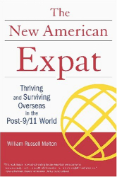 : New American Expat: Thriving and Surviving Overseas in the Post-9/11 World