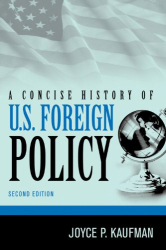 : A Concise History of U.S. Foreign Policy
