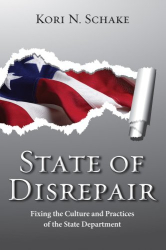 : State of Disrepair: Fixing the Culture and Practices of the State Department