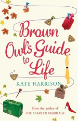 Kate Harrison: Brown Owl's Guide To Life