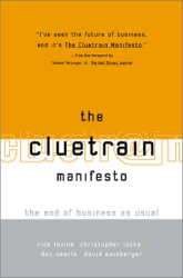 : The Cluetrain Manifesto: The End of Business as Usual