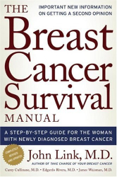John Link: Breast Cancer Survival Manual, Fourth Edition: A Step-by-Step Guide for the Woman With Newly Diagnosed Breast Cancer