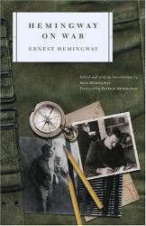 Ernest Hemingway: Hemingway on War