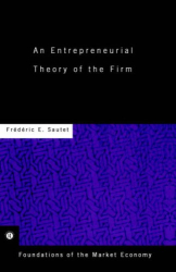 Frederic Sautet: An Entrepreneurial Theory of the Firm