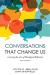 Joyce E Bellous, Dan Sheffield: Conversations That Change Us - 2nd Edition: Learning the Arts of Theological Reflection