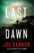 Joe Gannon: The Last Dawn: A Mystery