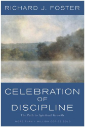 Richard J. Foster: Celebration of Discipline: The Path to Spiritual Growth, 25th Anniversary Edition