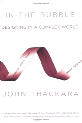 John Thackara: In the Bubble : Designing in a Complex World