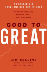 Jim Collins: Good to Great: Why Some Companies Make the Leap and Others Don't