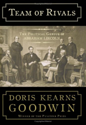 Doris Kearns Goodwin: Team of Rivals: The Political Genius of Abraham Lincoln