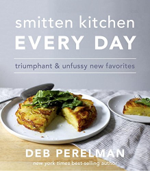 Deb Perelman: Smitten Kitchen Every Day: Triumphant and Unfussy New Favorites