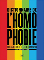 Louis-Georges Tin: Dictionnaire de L'Homophobie: Dictionary Of Homophobia