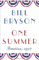 Bill Bryson: One Summer: America, 1927