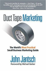 John Jantsch: Duct Tape Marketing: The World's Most Practical Small Business Marketing Guide
