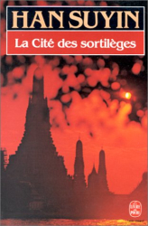"""Han Suyin: """"La cité des sortilèges"""""""