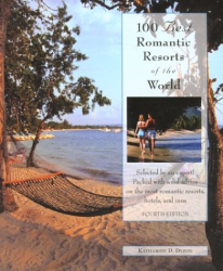 Katharine D. Dyson: 100 Best Romantic Resorts of the World 4th(100 Best Series)