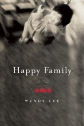 Wendy Lee: Happy Family: A Novel