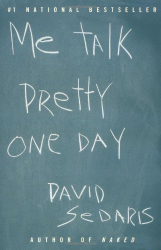 David Sedaris: Me Talk Pretty One Day