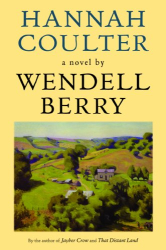 Wendell Berry: Hannah Coulter: A Novel