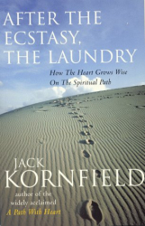 Jack Kornfield: After the Ecstacy, the Laundry