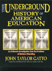 John Taylor Gatto: The Underground History of American Education
