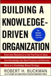 Robert H Buckman: Building a Knowledge Driven Organization