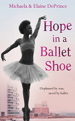 Michaela DePrince: Hope in a Ballet Shoe
