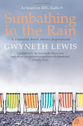 Gwyneth Lewis: Sunbathing in the Rain