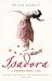 Peter Kurth: Isadora: A Sensational Life