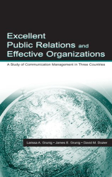 Larissa A. Grunig: Excellent Public Relations and Effective Organizations: A Study of Communication Management in Three Countries (Communication S.)