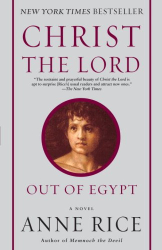 Anne Rice: Christ the Lord: Out of Egypt: A Novel