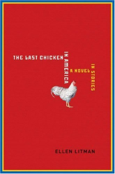 Ellen Litman: The Last Chicken in America: A Novel in Stories