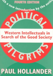 Paul Hollander: Political Pilgrims: Western Intellectuals in Search of the Good Society
