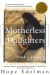 Hope Edelman: Motherless Daughters: The Legacy of Loss