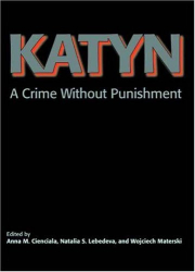 Wojciech Materski: Katyn: A Crime Without Punishment