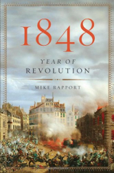 Mike Rapport: 1848: Year of Revolution