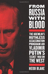 Heidi Blake: <br/>From Russia with Blood