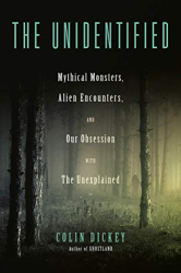 Colin Dickey: <br/>The Unidentified