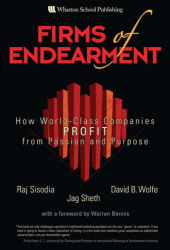 David Wolfe: Firms of Endearment: How World-Class Companies Profit from Passion and Purpose