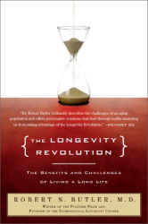 Dr. Robert N. Butler: The Longevity Revolution: The Benefits and Challenges of Living a Long Life