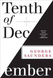 George Saunders: Tenth of December: Stories