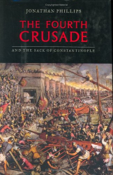 Jonathan Phillips: The Fourth Crusade And The Sack Of Constantinople