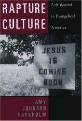 Amy Johnson Frykholm: Rapture Culture: Left Behind in Evangelical America