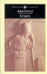 Aristotle: The Ethics of Aristotle: The Nicomachean Ethics (Penguin Classics)