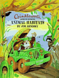 Jim Arnosky: Crinkleroots Guide to Knowing Animal Habitats (Crinkleroot)