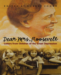 Robert (ed.) Cohen: Dear Mrs. Roosevelt: Letters from Children of the Great Depression